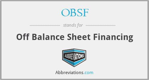 OBSF - Off Balance Sheet Financing