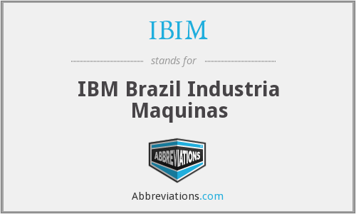 IBIM - IBM Brazil Industria Maquinas