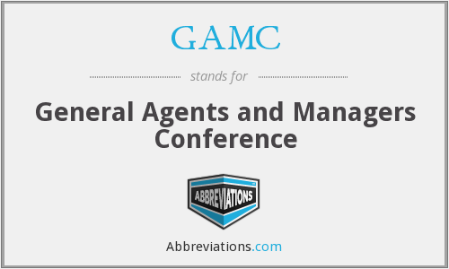 GAMC - General Agents and Managers Conference