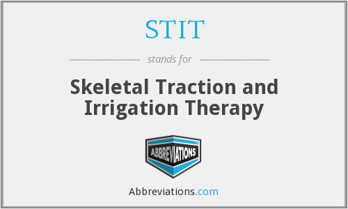 STIT - Skeletal Traction and Irrigation Therapy
