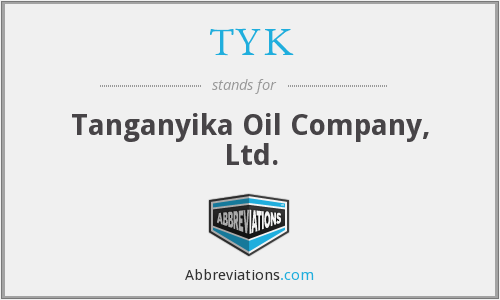 TYK - Tanganyika Oil Company, Ltd.