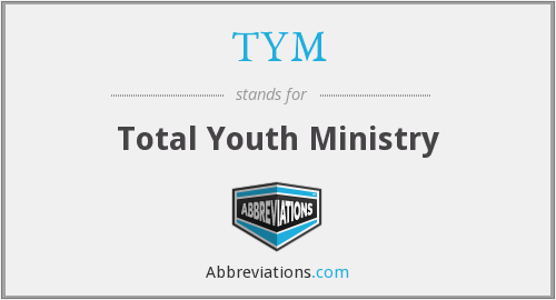 TYM - Total Youth Ministry