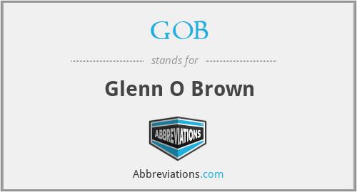 GOB - Glenn O Brown