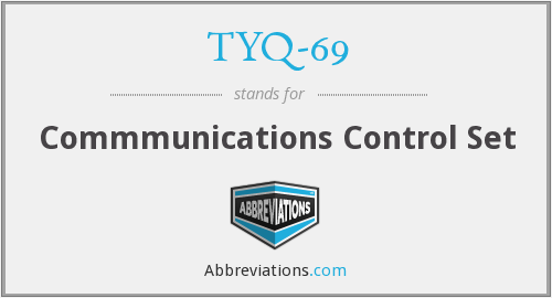 What does TYQ-69 stand for?