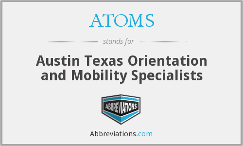 ATOMS - Austin Texas Orientation and Mobility Specialists