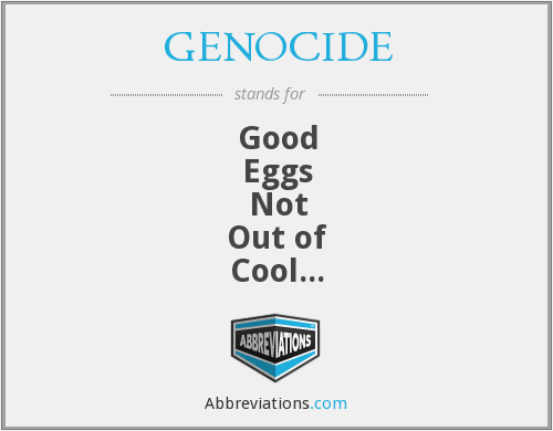 GENOCIDE - Good Eggs Not Out of Cool Index Draining Egyptians