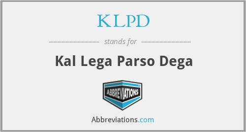KLPD - Kal Lega Parso Dega