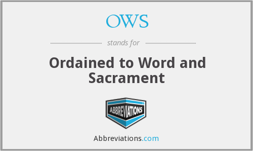 OWS - Ordained to Word and Sacrament