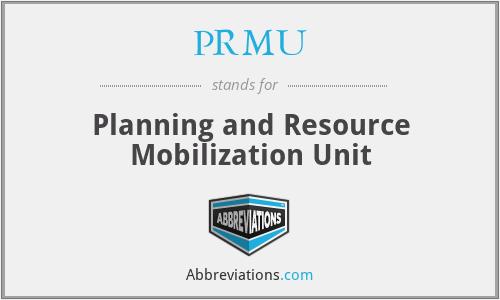 PRMU - Planning and Resource Mobilization Unit