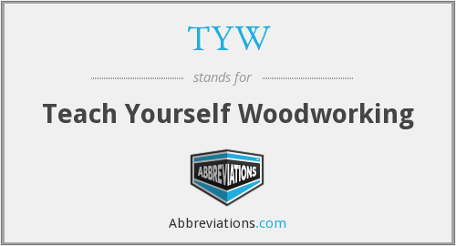 TYW - Teach Yourself Woodworking