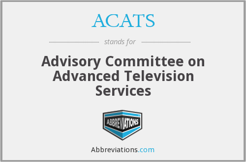 ACATS - Advisory Committee on Advanced Television Services