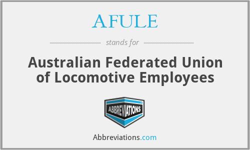 AFULE - Australian Federated Union of Locomotive Employees