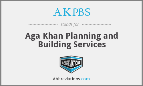 AKPBS - Aga Khan Planning and Building Services
