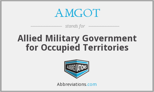What does AMGOT stand for?