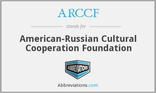 ARCCF - American-Russian Cultural Cooperation Foundation