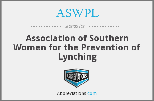 ASWPL - Association of Southern Women for the Prevention of Lynching