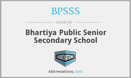 BPSSS - Bhartiya Public Senior Secondary School