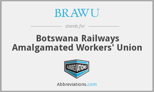What does BRAWU stand for?