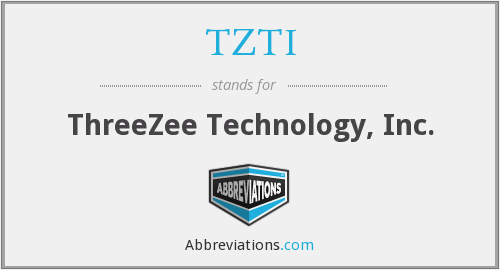 TZTI - ThreeZee Technology, Inc.