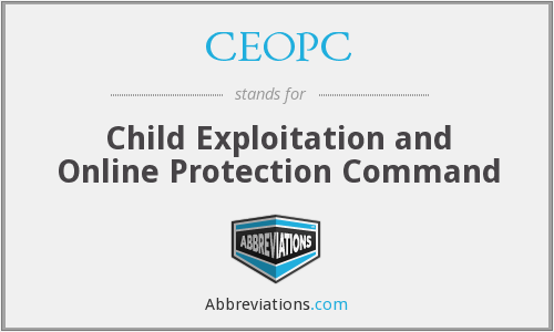 CEOPC - Child Exploitation and Online Protection Command