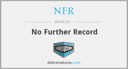 NFR - No Further Record