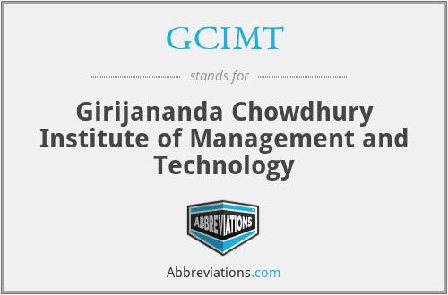 GCIMT - Girijananda Chowdhury Institute of Management and Technology