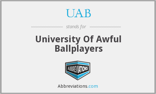 UAB - University Of Awful Ballplayers