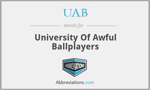 UAB - University Of Awful Ballplayers