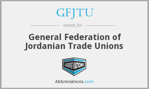 What does GFJTU stand for?