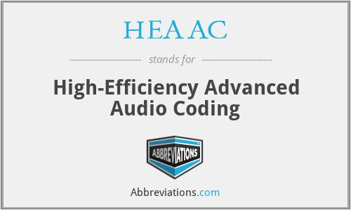 HEAAC - High-Efficiency Advanced Audio Coding