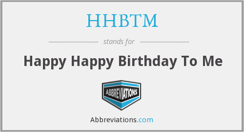 What does HHBTM stand for?