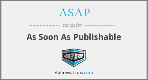 ASAP - As Soon As Publishable