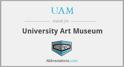UAM - University Art Museum