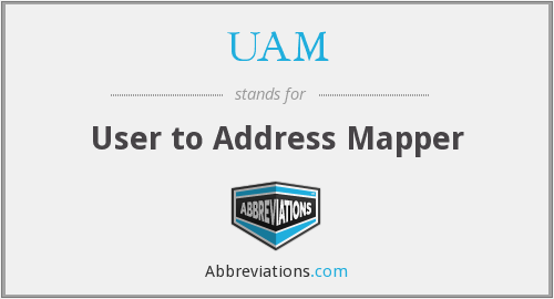 UAM - User to Address Mapper