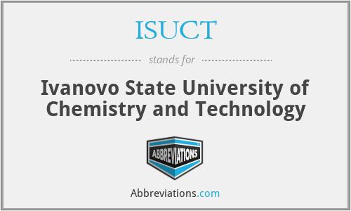 ISUCT - Ivanovo State University of Chemistry and Technology