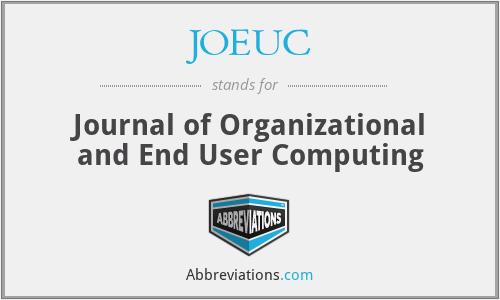 JOEUC - Journal of Organizational and End User Computing