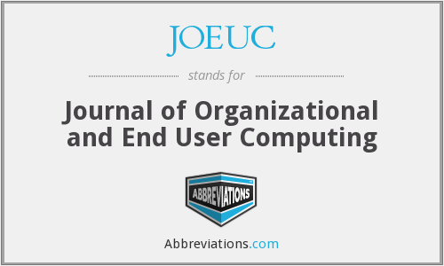 JOEUC - Journal of Organizational and End User Computing