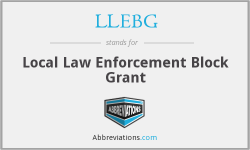 LLEBG - Local Law Enforcement Block Grant