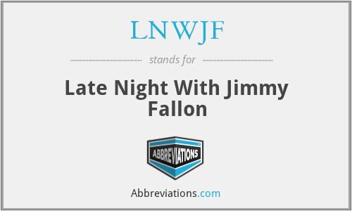 LNWJF - Late Night With Jimmy Fallon