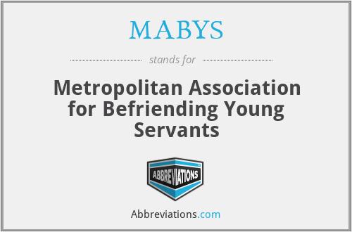MABYS - Metropolitan Association for Befriending Young Servants