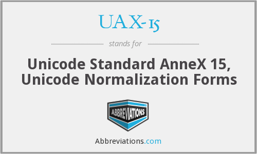 UAX-15 - Unicode Standard AnneX 15, Unicode Normalization Forms