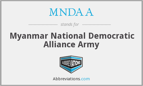 MNDAA - Myanmar National Democratic Alliance Army