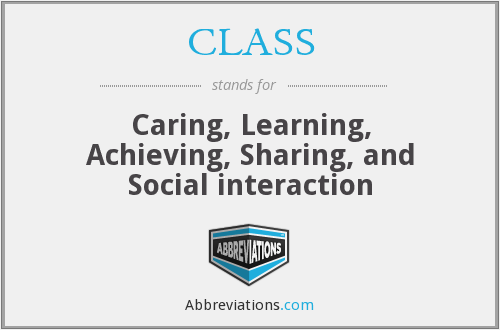 CLASS - Caring, Learning, Achieving, Sharing, and Social interaction