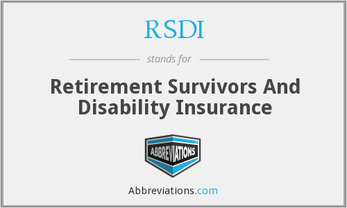 RSDI - Retirement Survivors And Disability Insurance