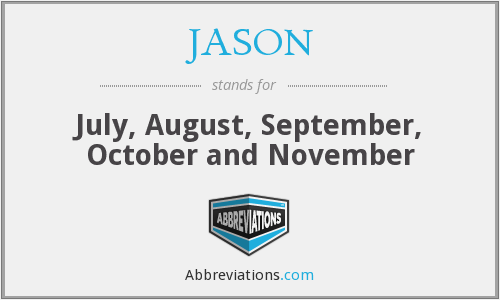 JASON - July, August, September, October and November