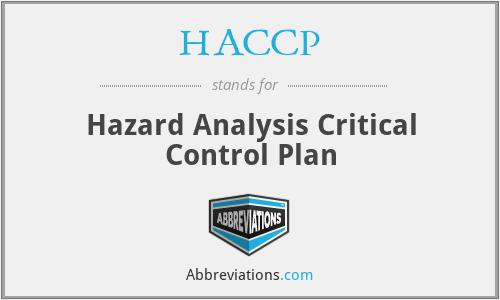 HACCP - Hazard Analysis Critical Control Plan