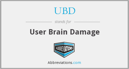 UBD - User Brain Damage