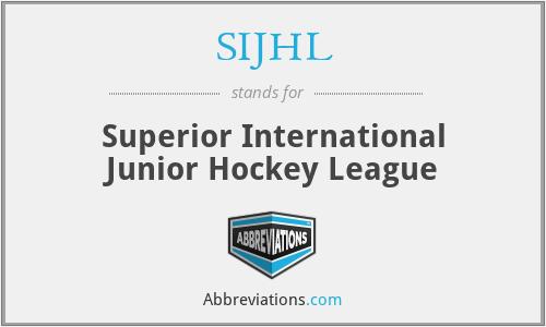 SIJHL - Superior International Junior Hockey League