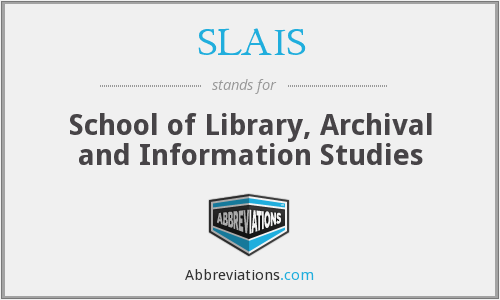 SLAIS - School of Library, Archival and Information Studies
