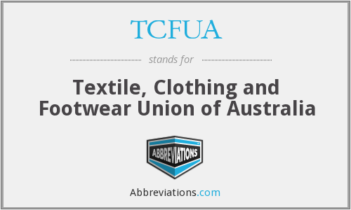 TCFUA - Textile, Clothing and Footwear Union of Australia